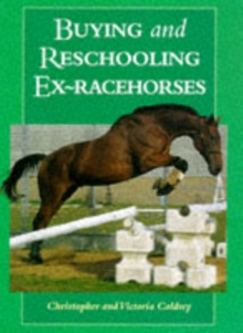 Buying and Reschooling Ex-racehorses, Hardback Book