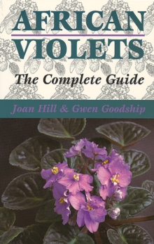 African Violets : The Complete Guide, Paperback Book