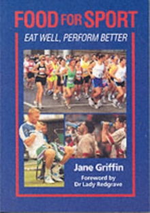 Food for Sport : Eat Well, Perform Better, Paperback Book