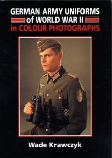 German Army Uniforms of Ww2, Hardback Book
