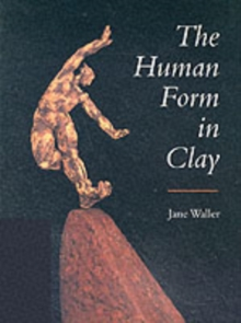 The Human Form in Clay, Hardback Book