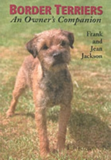 Border Terriers : An Owner's Companion, Paperback Book