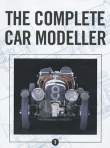 The Complete Car Modeller : 1, Paperback Book