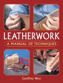 Leatherwork : A Manual of Techniques, Paperback Book