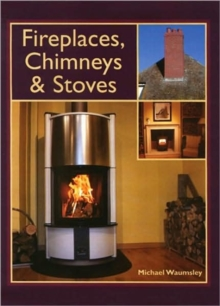 Fireplaces, Chimneys and Stoves, Hardback Book