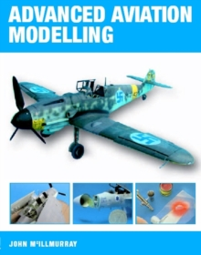 Advanced Aviation Modelling, Paperback Book