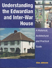 Understanding the Edwardian and Inter-War House, Hardback Book