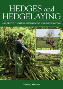 Hedges and Hedgelaying : A Guide to Planting, Management and Conservation, Hardback Book