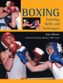 Boxing : Training, Skills and Techniques, Paperback Book