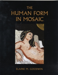 The Human Form in Mosaic, Hardback Book