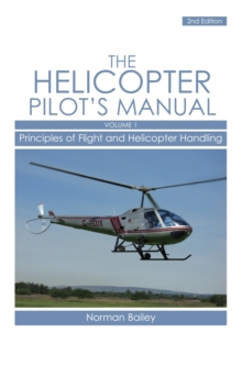 Helicopter Pilot's Manual : Principles of Flight and Helicopter Handling v. 1, Paperback Book