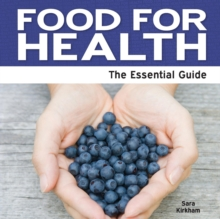 Food For Health : The Essential Guide, Paperback Book