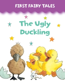 First Fairy Tales: The Ugly Duckling, Board book Book