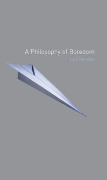 A Philosophy of Boredom, Paperback Book