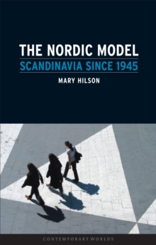 Nordic Model : Scandinavia Since 1945, Paperback Book