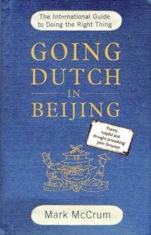 Going Dutch in Beijing : The International Guide to Doing the Right Thing, Paperback Book