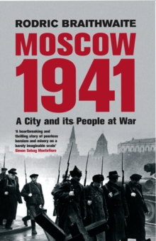 Moscow 1941 : A City & Its People at War, Paperback Book