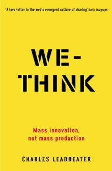 We-Think : Mass innovation, not mass production, Paperback Book