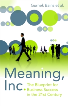 Meaning Inc : The blueprint for business success in the 21st century, Paperback Book