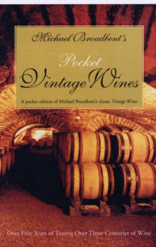 Michael Broadbent's Pocket Vintage Wine Companion : Over Fifty Years of Tasting Over Three Centuries of Wine, Hardback Book