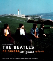 The Beatles: On Camera, off Guard, Hardback Book