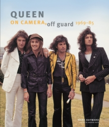Queen: On Camera, Off Guard, Hardback Book