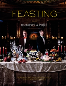 Feasting with Bompas & Parr, Hardback Book