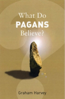 What Do Pagans Believe?, Paperback Book