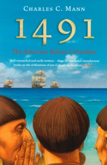 1491 : The Americas Before Columbus, Paperback Book
