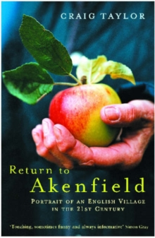 Return to Akenfield : Portrait of an English Village in the 21st Century, Paperback Book