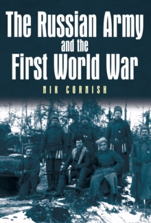 The Russian Army and the First World War, Hardback Book