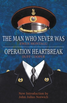Operation Heartbreak and The Man Who Never Was : The Original Story of 'Operation Mincemeat' - Both Fact and Fiction - by the Men Who Were There, Paperback / softback Book