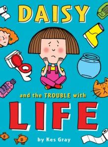 Daisy and the Trouble with Life, Paperback Book