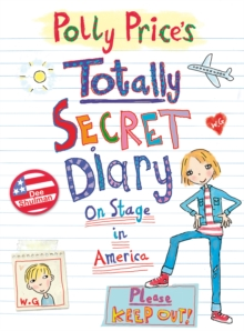 Polly Price's Totally Secret Diary: On Stage in America, Paperback Book