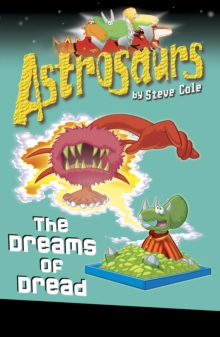 Astrosaurs 15: The Dreams of Dread, Paperback Book
