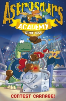 Astrosaurs Academy 2: Contest Carnage!, Paperback Book