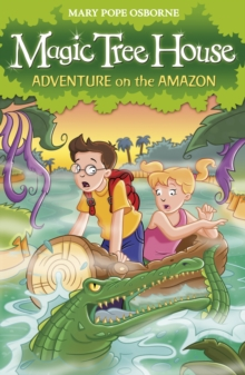 Magic Tree House 6: Adventure on the Amazon, Paperback Book