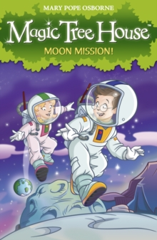 Magic Tree House 8: Moon Mission!, Paperback Book