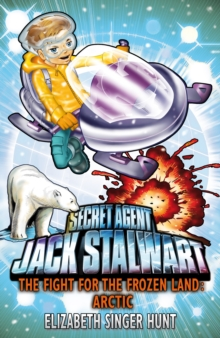 Jack Stalwart: The Fight for the Frozen Land : Arctic: Book 12, Paperback Book