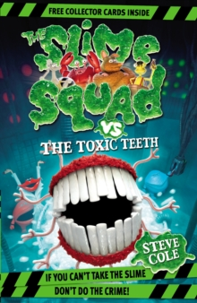 Slime Squad Vs The Toxic Teeth : Book 2, Paperback Book