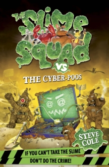 Slime Squad Vs The Cyber-Poos : Book 3, Paperback Book