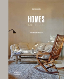 Homes With Soul : Designing with Heart, Hardback Book