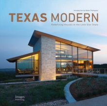 Texas Modern: Redefining Houses in the Lone Star State, Hardback Book