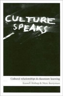 Culture Speaks : Cultural Relationships and Classroom Learning