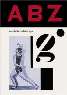 ABZ : More Alphabets and Other Signs, Hardback Book