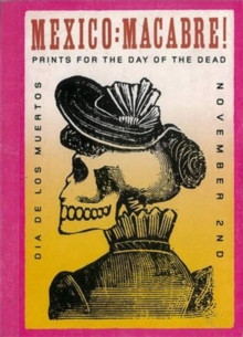 Mexico: Macabre! : Prints for the Day of the Dead, Postcard book or pack Book