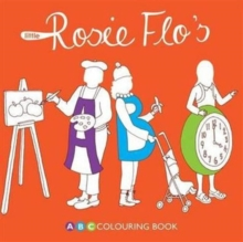 Little Rosie Flo's ABC Colouring Book, Paperback Book