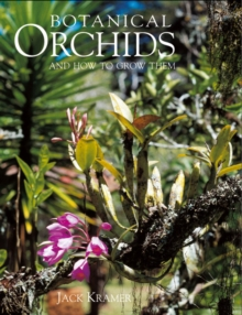 Botanical Orchids : And How to Grow Them, Hardback Book
