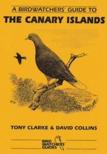 A Birdwatchers' Guide to the Canary Islands, Paperback Book