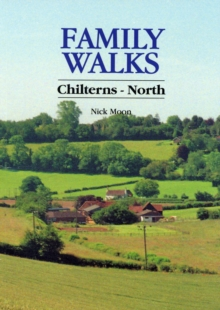 Family Walks : Chilterns North Chilterns North, Paperback Book